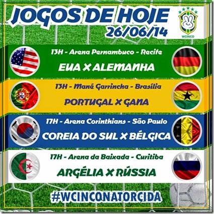 WCINCO - JOGOS DE HOJE 26.06
