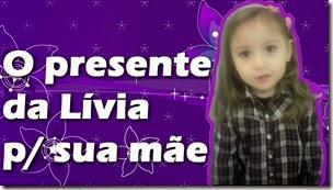 O presente da Lívia para sua mãe