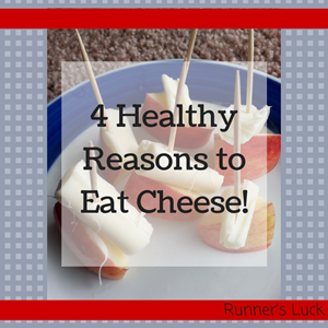 4 HEALTHY reasons to eat cheese!
