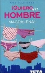 Noe Martínez - Quiero un Hombre Magdalena