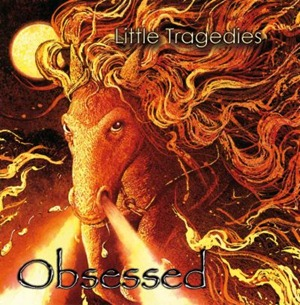 Little Tragedies  - 2011 - Obsessed