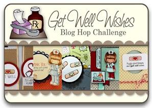 Get Well Wishes Blog Hop Challenge