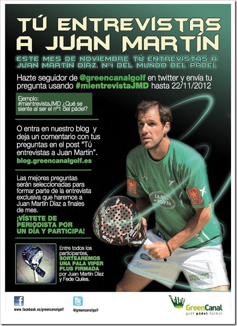 """Tu entrevistas a Juan Martin"" hazte seguidor de Green Canal Golf y convierte en periodista."