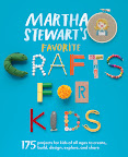 Introducing Our Newest Book:  Martha Stewart's Favorite Crafts For Kids