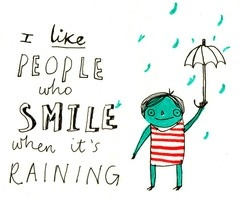 pinterest_quote_i_like_people_who_smile_when_it_is_raining_quote
