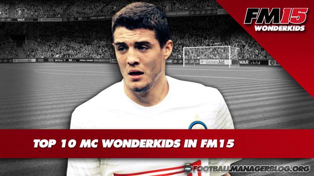 Top 10 MC Wonderkids in FM15