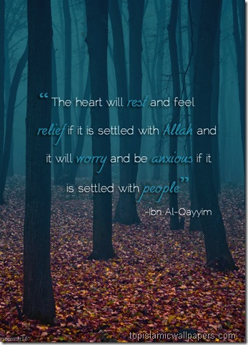 the_heart_will_rest_and_feel_Ibn_Qayyim_Quotes
