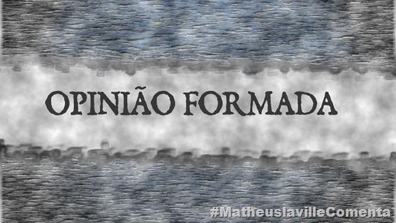 OPINIÃO FORMADA