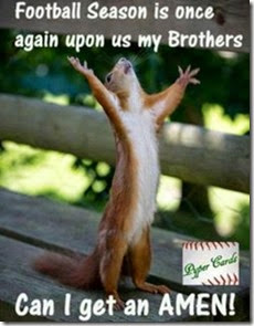 Football Season is once again upon us my Brothers... Can I get an Amen?!