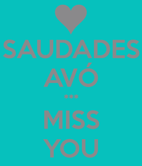 saudades-avo-miss-you