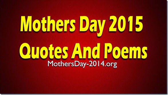 Mothers Day 2018 Quotes And Poems