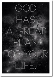 God has a great plan for your life