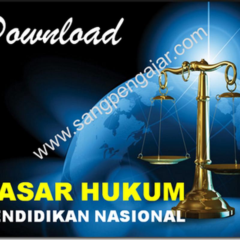 Download Kumpulan Dasar Hukum Pendidikan