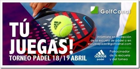Tú Juegas! Torneo Pádel en GolfCanal el 18/19 abril patrocinado por Adidas.
