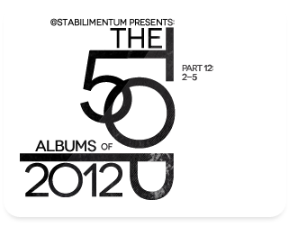 The Top 50 Albums of 2012, Part 12