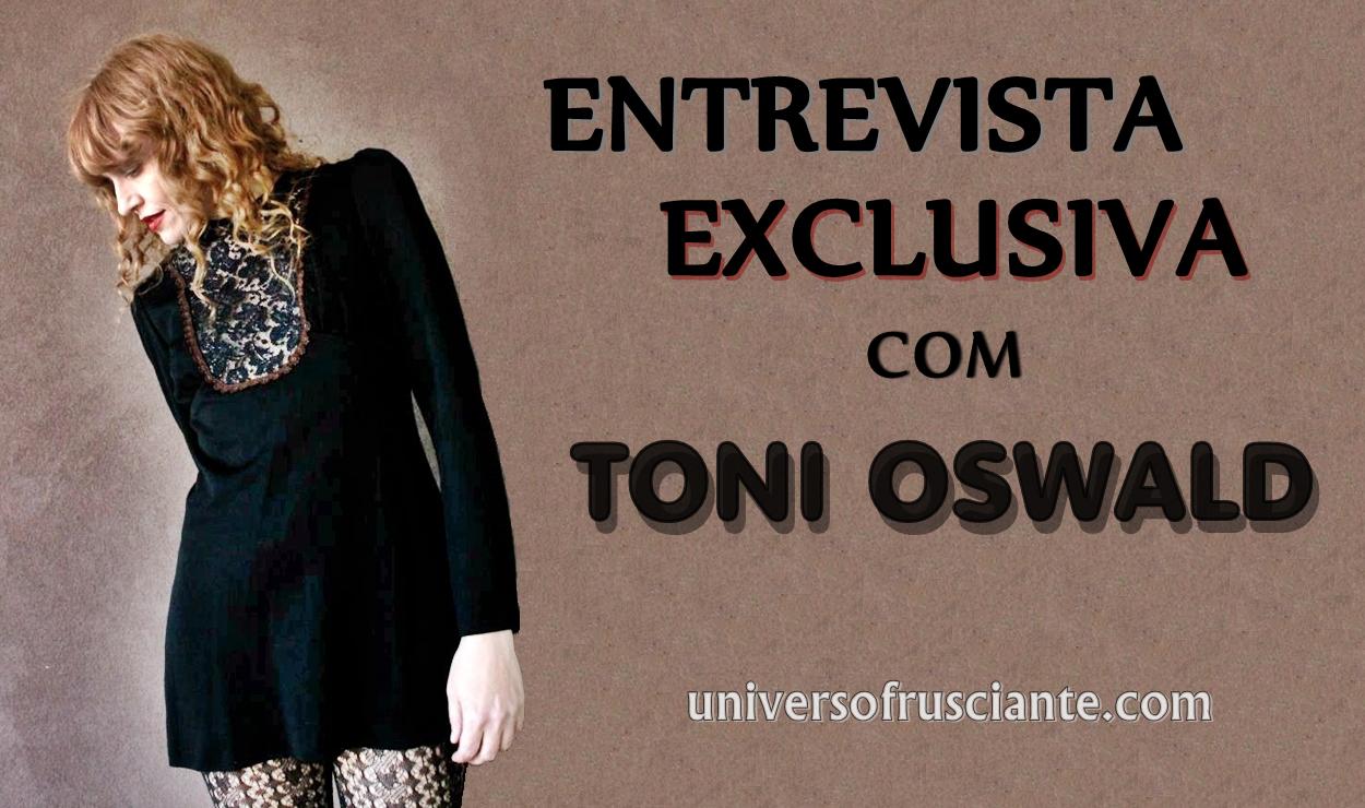Entrevista Exclusiva com Toni Oswald