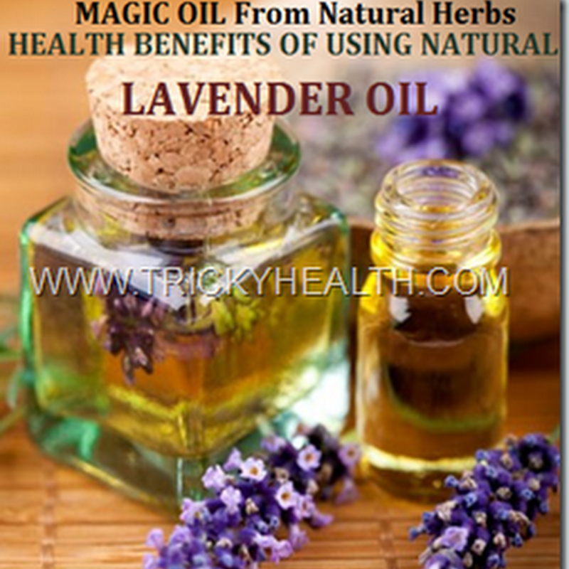 HEALTH BENEFITS OF USING NATURAL LAVENDER OIL
