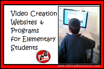 Video creation should be a part of every elementary classroom - programs and website suggestions for the elementary and middle school classroom.  Suggestions from Raki's Rad Resources.