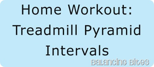 Home Workout Treadmill Pyramid Intervals
