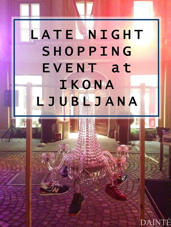 ikona ljubljana shop late night shopping event dainte blogger slovenian