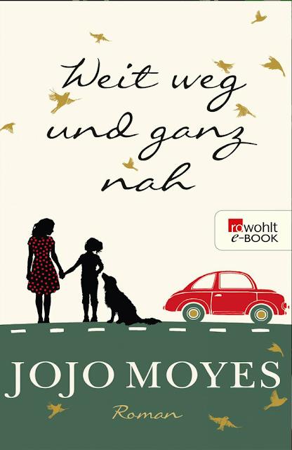 Jojo Moyes - weit weg und ganz nah