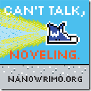 Can't Talk, Noveling NaNoWriMo Badge