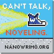 Can't Talk, Noveling NaNoWriMo Badge