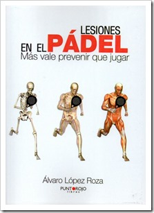 """""""Lesiones en el pádel: más vale prevenir que jugar"""" por Álvaro López Roza. Más info en www.planetapadel.com"""