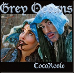 cocorosie-grey-oceans