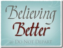 Believing Better at Do Not Depart