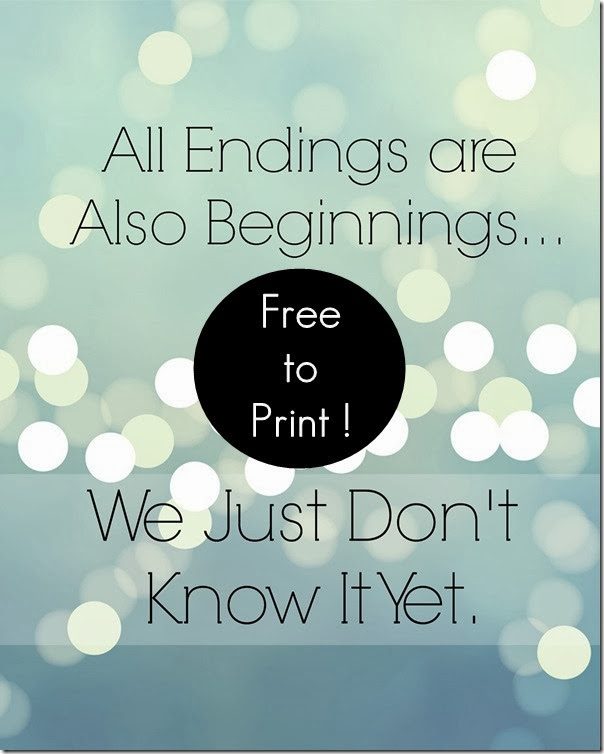 All Endings Are Just Beginnings Free Printable from Setting for Four