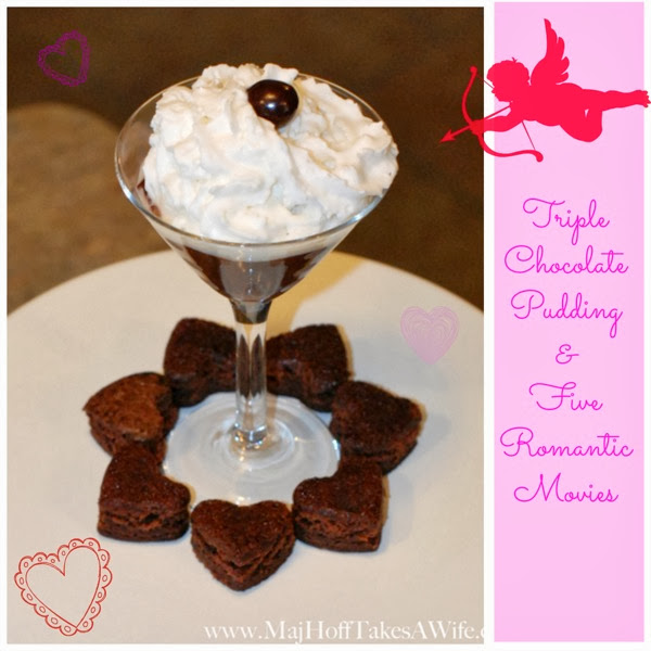 Triple Chocolate Pudding and 5 romantic movies
