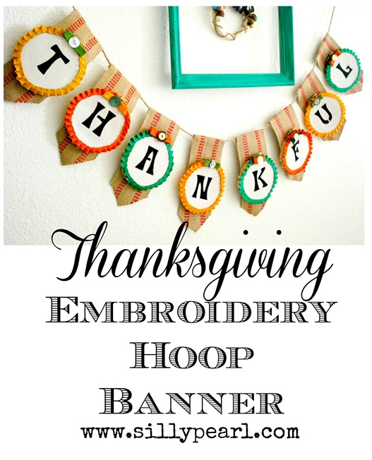 Thanksgiving Embroidery Hoop Banner -- The Silly Pearl
