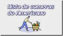 Lista de compras do americano que veio para o Brasil