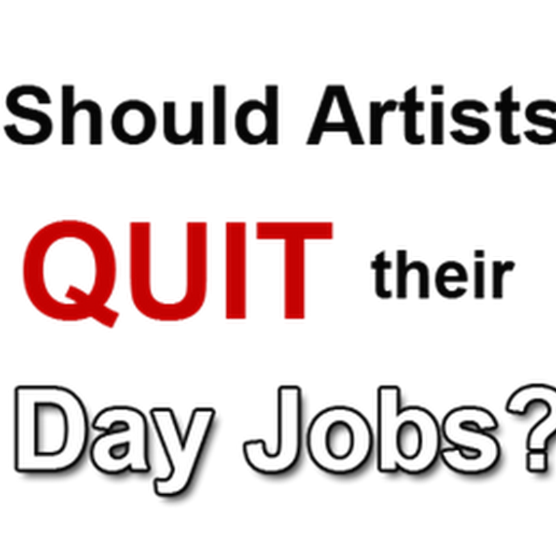 Should you Quit your Day Job to Become a Full Time Artist?