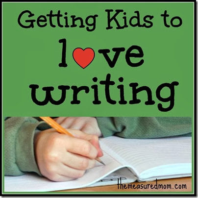 Getting Kids to Love Writing from The Measured Mom
