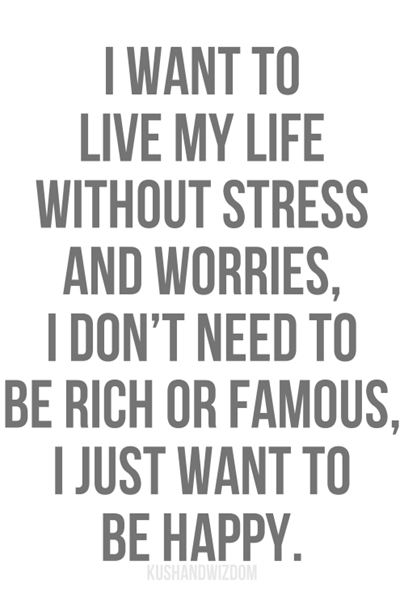 I-want-to-live-my-life-without-stress
