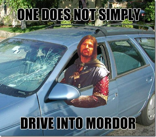 One Does Not Simply Drive Into Mordor