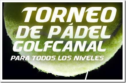 Torneo Pádel GolfCanal Madrid16 Noviembre 201 para todos los niveles.