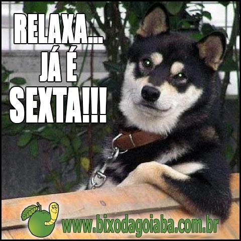Relaxa... Já é sexta!!!