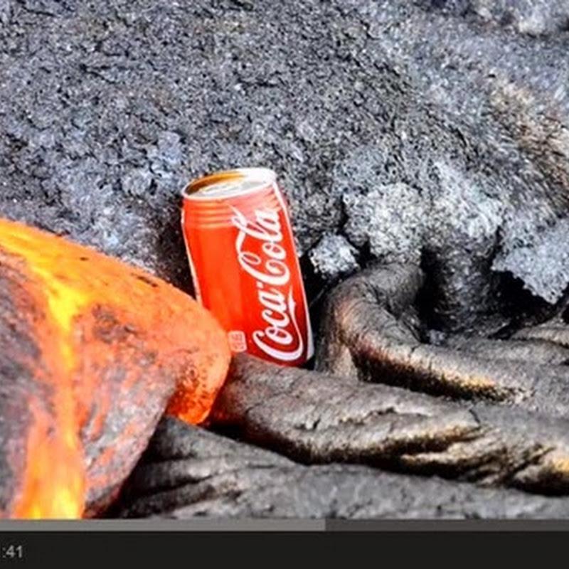 CocaCola  σε επαφή με τη λαβα