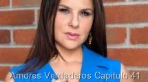 Amores Verdaderos Capitulo 41
