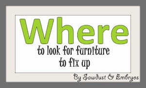 Where to look for furniture to fix up {Sawdust and Embryos}