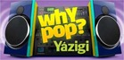 why pop yazigi