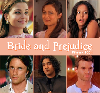 Bride and Prejudice.