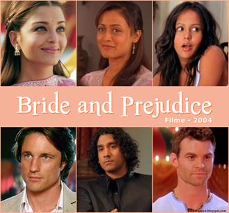 Bride and Prejudice.