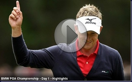 2011 BMW PGA Championship First Round Highlights