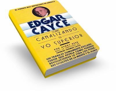 CANALIZANDO SU YO SUPERIOR, Edgar Cayce [ Libro ] – Un trabajo que revela cómo pueden revolucionar la vida los poderes ocultos de la mente y el alma