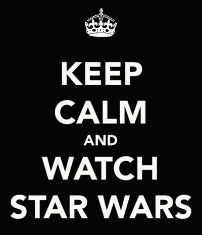 keep calm and watch star wars