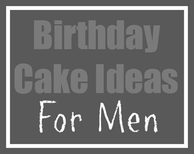 DIY Birthday Cake Ideas for men